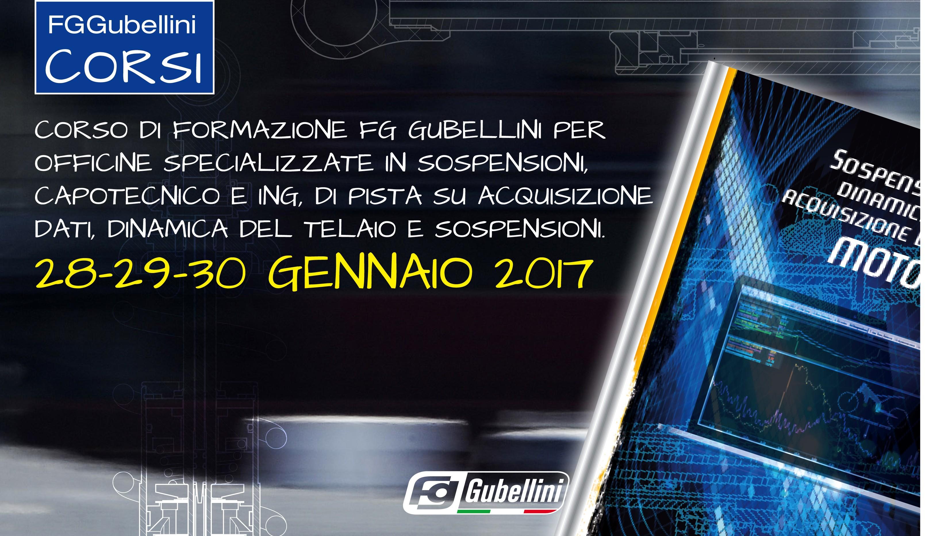 Corso di Formazione FG Gubellini per Officine specializzate in sospensioni, Capotecnico e Ing. di pista su acquisizione dati, dinamica del telaio e sospensioni: 28-29-30 gen. 2017